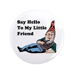 """Say Hello To My Little Friend 3.5"""" Button"""