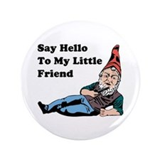 "Say Hello To My Little Friend 3.5"" Button"