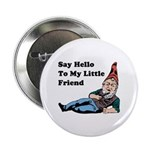 """Say Hello To My Little Friend 2.25"""" Button (1"""