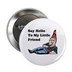 """Say Hello To My Little Friend 2.25"""" Button"""