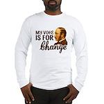 Vote Change Long Sleeve T-Shirt