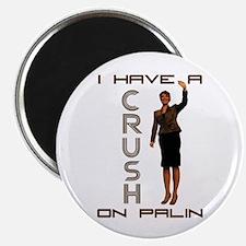 Crush on Palin - 2 Magnet