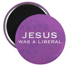 """Jesus Was a Liberal 2.25"""" Magnet (10 pack)"""