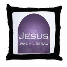 Jesus Was a Liberal Throw Pillow