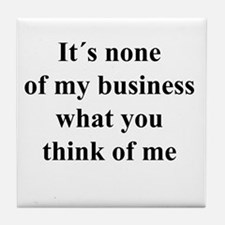 None of My Business black txt Tile Coaster
