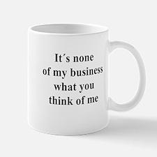 None of My Business black txt Mug