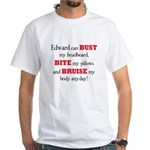 Edward can bust, bite, and br White T-Shirt