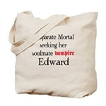 Desperate Mortal seeking for Edward Tote Bag