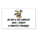 Terrify a complete stranger.. Sticker (Rectangular