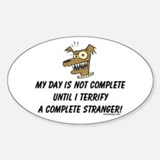 Terrify a complete stranger.. Oval Decal