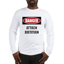 Danger: Attack Dietitian Long Sleeve T-Shirt