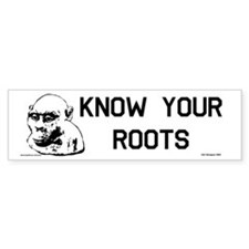 Know Your Roots Series One Bumper Bumper Sticker