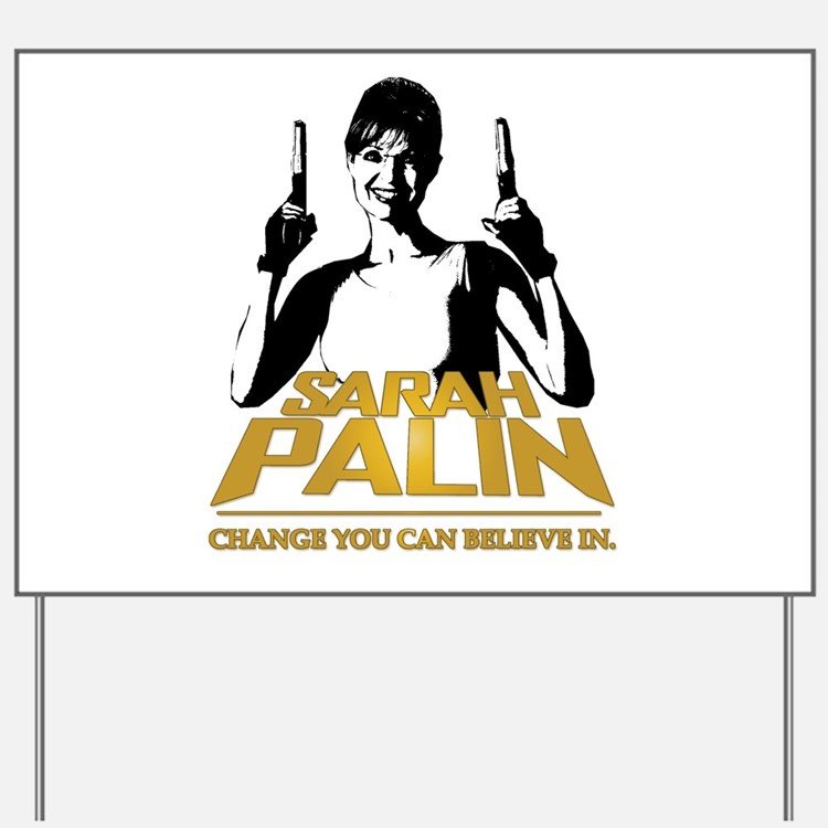 PALIN - CHANGE YOU CAN BELIEVE IN Yard Sign