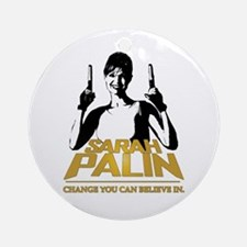 PALIN - CHANGE YOU CAN BELIEVE IN Ornament (Round)
