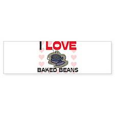 I Love Baked Beans Bumper Bumper Sticker