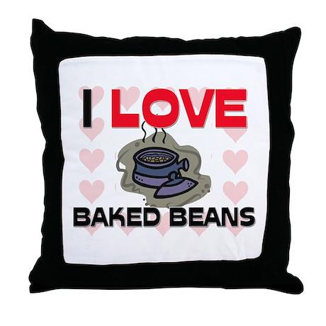 I Love Baked Beans Throw Pillow