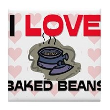 I Love Baked Beans Tile Coaster