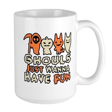 Ghouls Just Wanna Have Fun Large Mug
