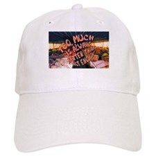 Too Much is Better Than Not Enough Baseball Cap