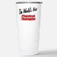 """The World's Best Physical Therapist"" Travel Mug"