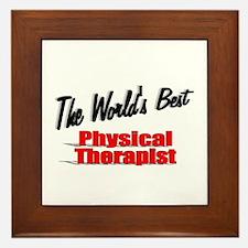 """The World's Best Physical Therapist"" Framed Tile"