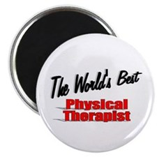 """The World's Best Physical Therapist"" 2.25"" Magnet"