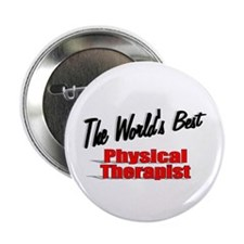 """""""The World's Best Physical Therapist"""" 2.25"""" Button"""