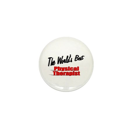 """The World's Best Physical Therapist"" Mini Button"