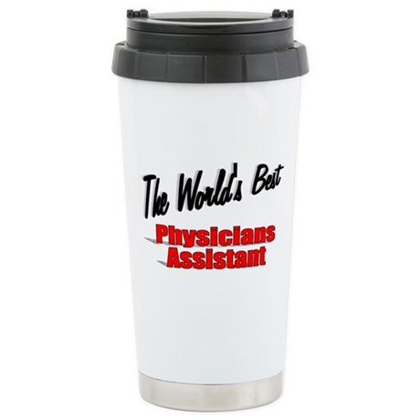 """""""The World's Best Physicians Assistant"""" Stainless"""