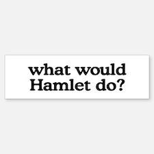 Hamlet Bumper Bumper Bumper Sticker