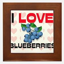 I Love Blueberries Framed Tile