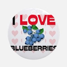 I Love Blueberries Ornament (Round)