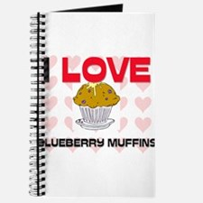 I Love Blueberry Muffins Journal