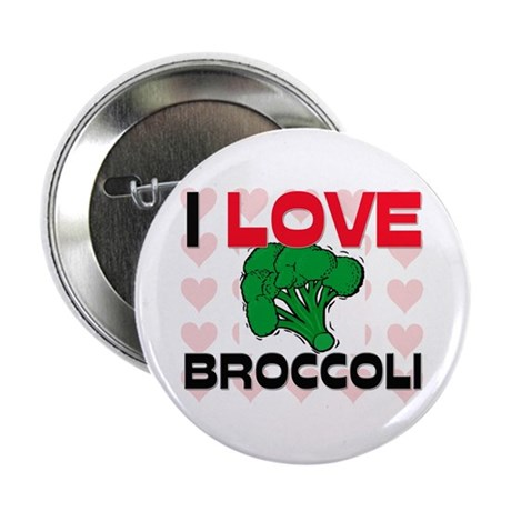 """I Love Broccoli 2.25"""" Button"""