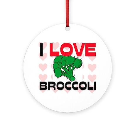 I Love Broccoli Ornament (Round)