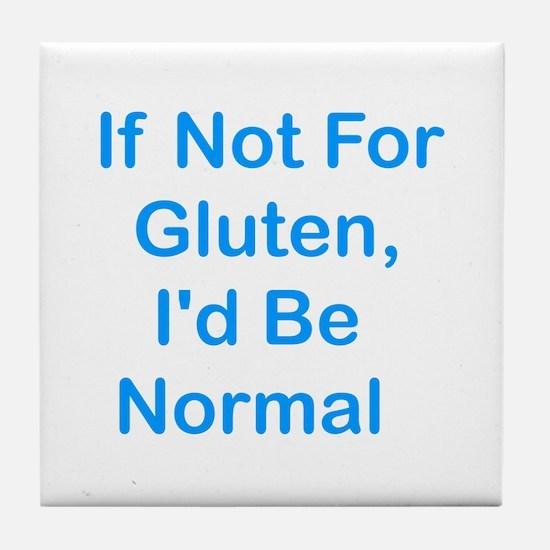If Not For Gluten Tile Coaster