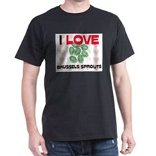 I Love Brussels Sprouts T-Shirt