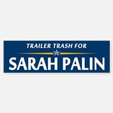 Trailer Trash for Palin Bumper Bumper Bumper Sticker