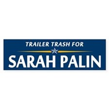 Trailer Trash for Palin Bumper Bumper Sticker