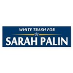 White Trash for Sarah Palin Bumper Sticker