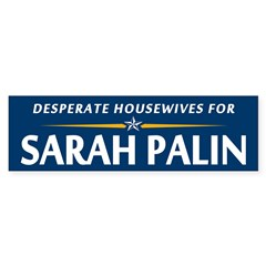 Desparate Housewives for Palin Bumper Bumper Sticker