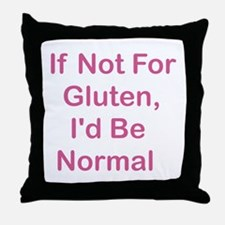 If Not For Gluten Throw Pillow
