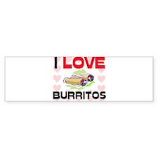 I Love Burritos Bumper Bumper Sticker