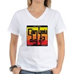 Can You Dig It? Women's V-Neck T-Shirt