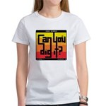 Can You Dig It? Women's T-Shirt