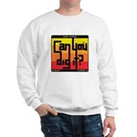 Can You Dig It? Sweatshirt