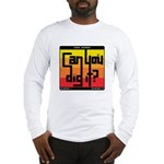 Can You Dig It? Long Sleeve T-Shirt