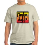 Can You Dig It? Light T-Shirt