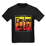Can You Dig It? Kids Dark T-Shirt