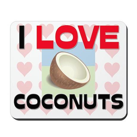 I Love Coconuts Mousepad